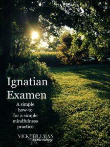 Ignatian Examen How-to VickiTillmanCoaching.com