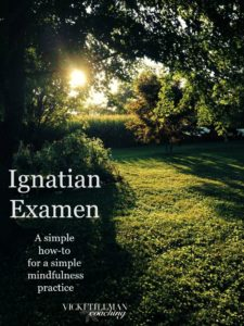 Ignatian Examen VickiTillmanCoaching.com
