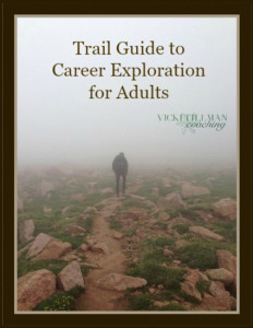 Trail Guide to Career Exploration for Adults VickiTillmanCoaching.com