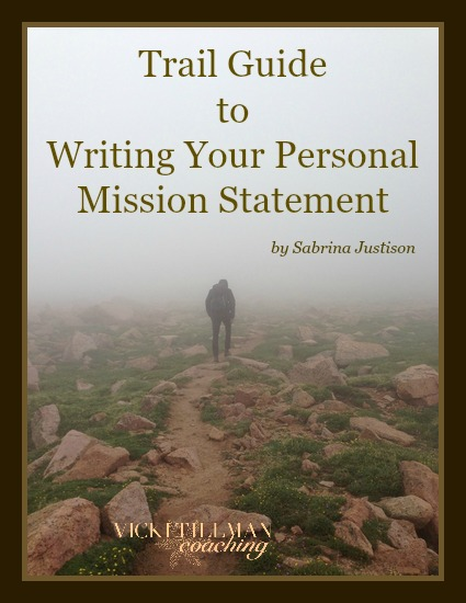 Trail Guide to Writing Your Personal Mission Statement VickiTillmanCoaching.com Photo of a hiker which represents the journey of self-discovery and re-definition of writing personal mission statements.