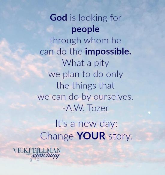 Change your story VickiTillmanCoaching.com