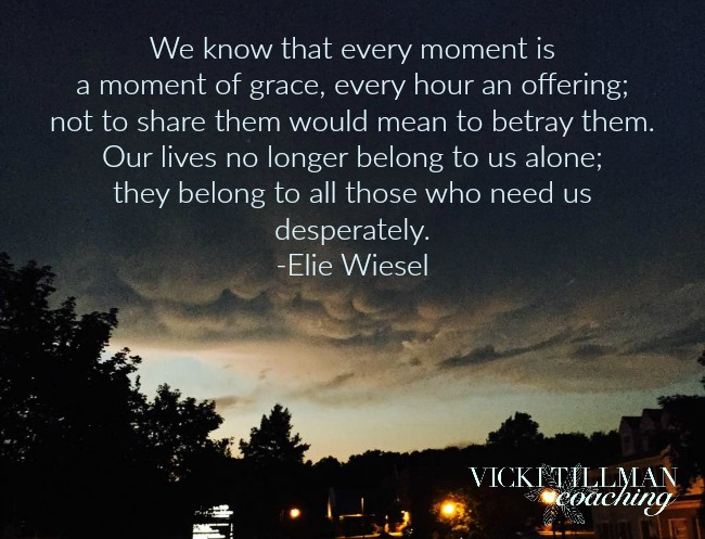Every moment is a moment of grace. VickiTillmanCoaching.com