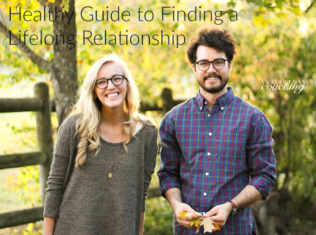 Healthy Guide to Finding a Lifelong Relationship VickiTillmanCoaching.com