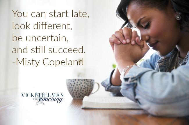 You Can Start Late... VickiTillmanCoaching.com