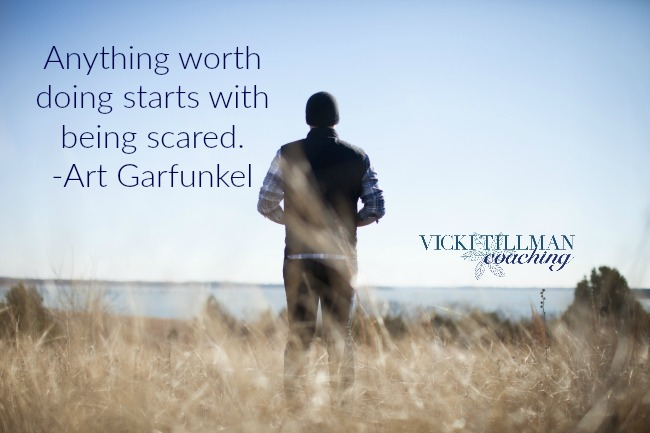 Anything worth doing starts with being scared