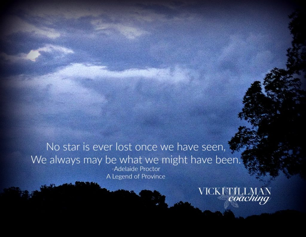 We always may be what we might have been VickiTillmanCoaching.com