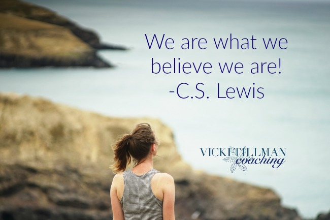 We are what we believe we are VickiTillmanCoaching.com