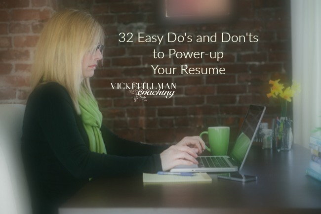 32 Easy Do's and Don'ts to Power-up Your Resume VickiTillmanCoaching.com