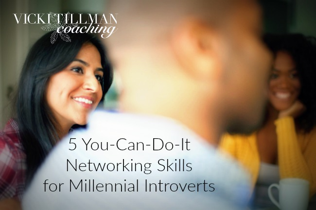 5 You-Can-Do-It Skills for Millennial introverts VickiTillmanCoaching.com