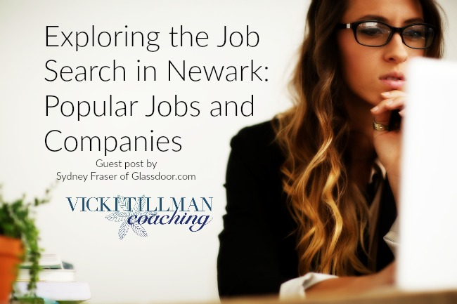 Exploring the Job Search in Newark: Popular Jobs and Companies VickiTillmanCoaching.com