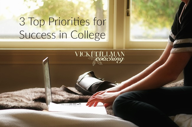 3 Top Priorities for Success in College VickiTillmanCoaching.com