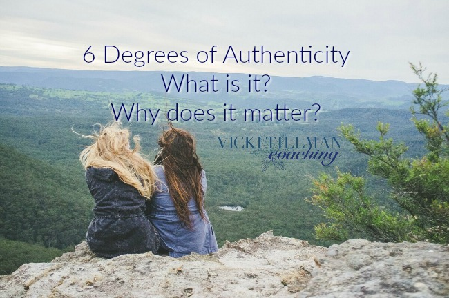 12 Facts about 6 Degrees of Authenticity VickiTillmanCoaching.com