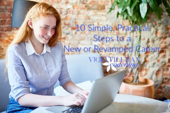 10 Simple, Practical Steps to a New or Revamped Career